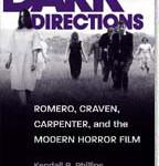 Dark Directions: Romero, Craven, Carpenter, and the Modern Horror Film