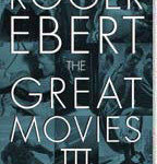Roger Ebert's The Great Movies III
