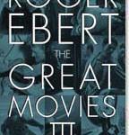 Roger Ebert's The Great Movies III