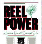 Reel Power & Spiritual Growth Through Film