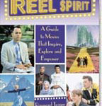 Reel Spirit: A Guide to Movies That Inspire, Explore and Empower